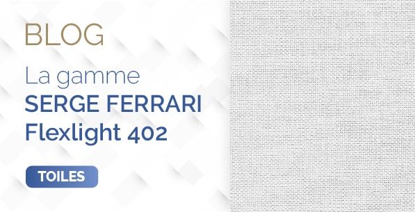 blog vignette serge ferrari flexlight 402