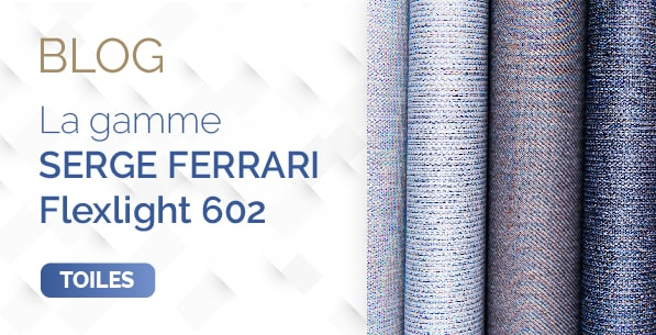 blog vignette serge ferrari flexlight 602