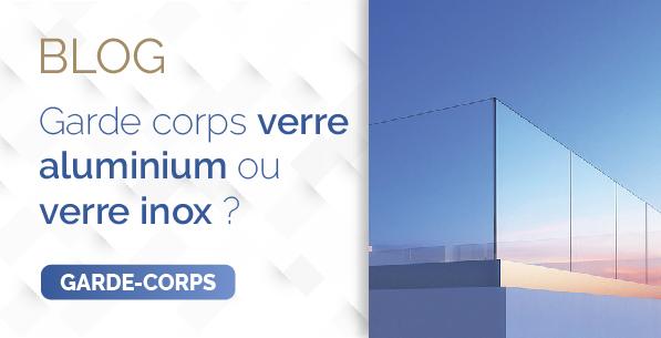 garde corps verre aluminium ou verre inox