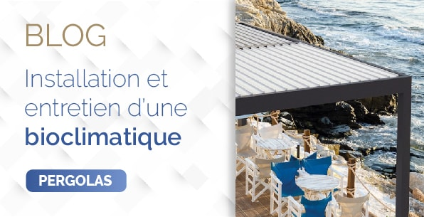 blog comment installer et entretenir sa pergola bioclimatique