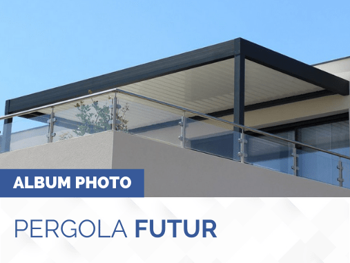 Album photo pergola bioclimatique Futur